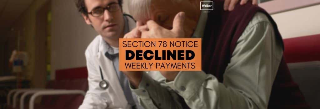 Section 78 Notice Compensation Weekly Payments Declined Lawyer Sydney