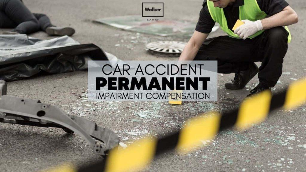 Car accident permanent impairment compensation claims lawyer