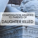 Compensation awarded to parents of daughter killed - Walker Law Group