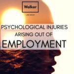 PSYCHOLOGICAL INJURY COMPENSATION - Walker Law Group