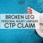 Broken Leg CTP Claim-Walker Law Group