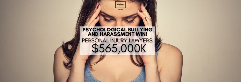 Psychological bullying and harassment compensation lawyers   Walker Law Group